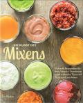 Vitamix Pro 500 Rezeptbuch - Die Kunst des Mixens von Tori Ritchie